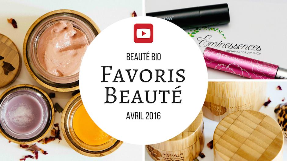 Favoris Beauté Bio Avril 2016