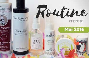 Routine cheveux bio / naturelle – Mai 2016